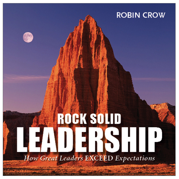 Robin Crow, Rock Solid Leadership