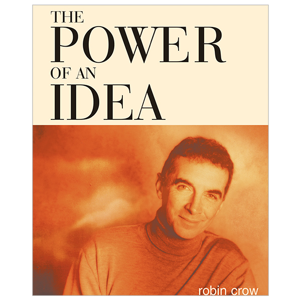Robin Crow, The Power of an Idea