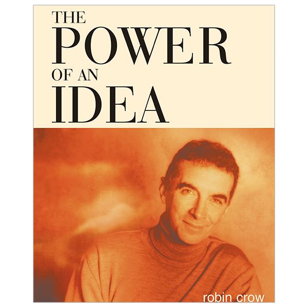 Robin Crow, The Power of an Idea